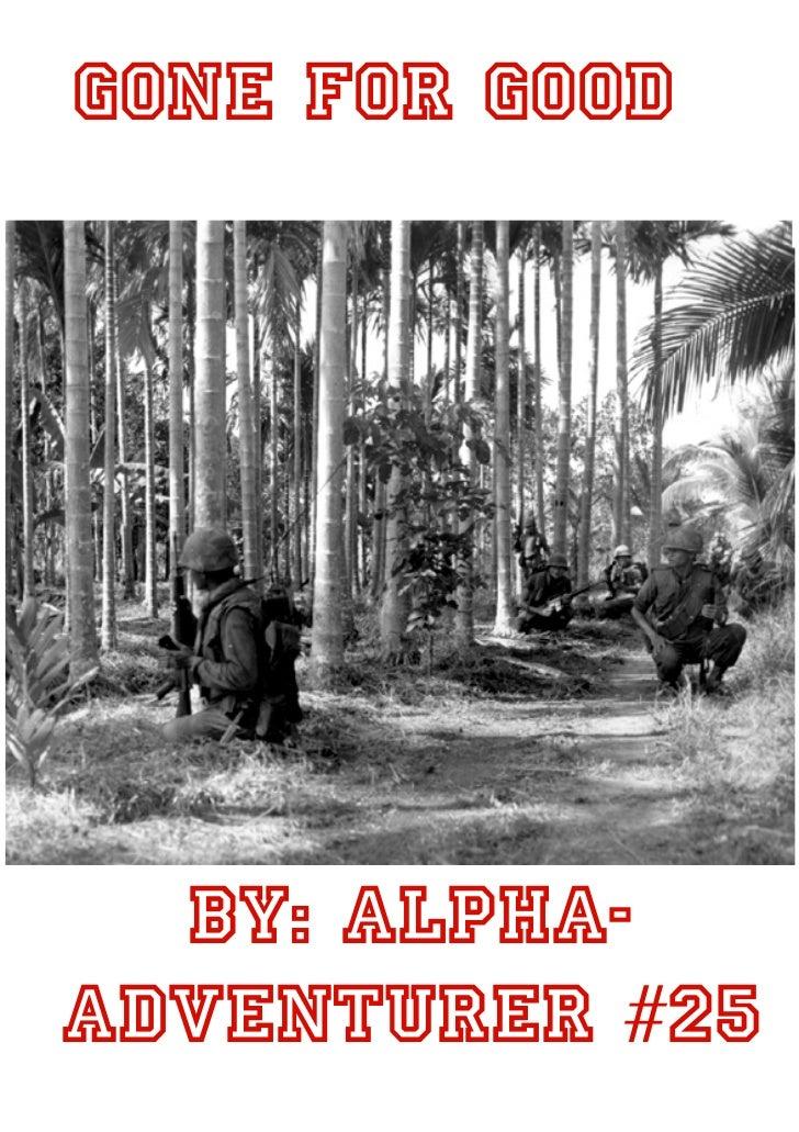 Gone For Good  By: Alpha-Adventurer #25
