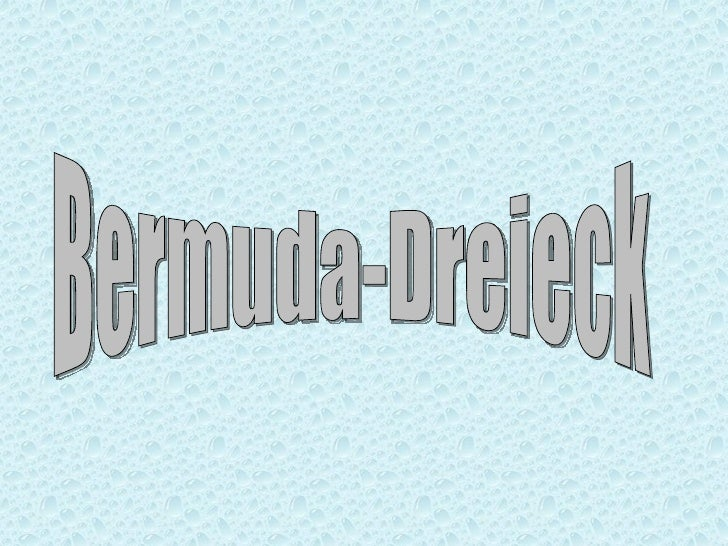 Dreieck• B ermuda-Dreieck - die ü iche Bezeichnung des G es a der                                     bl                  ...