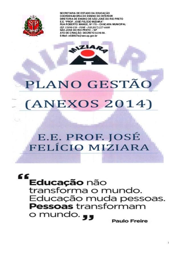 """1 SECRETARIA DE ESTADO DA EDUCAÇÃO COORDENADORIA DE ENSINO DO INTERIOR DIRETORIA DE ENSINO DE SÃO JOSÉ DO RIO PRETO E.E. """"..."""