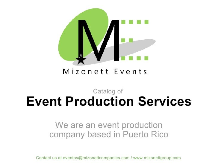 Event Production Services We are an event production company based in Puerto Rico Contact us at eventos@mizonettcompanies....