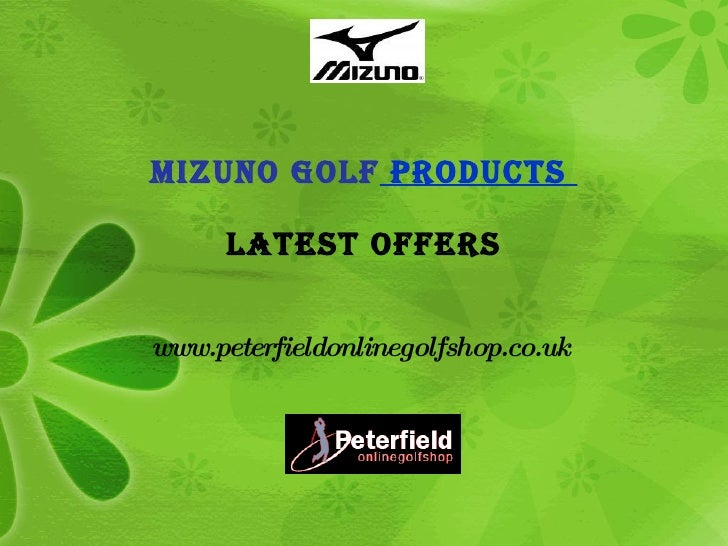 Mizuno Golf  Products    Latest Offers www.peterfieldonlinegolfshop.co.uk