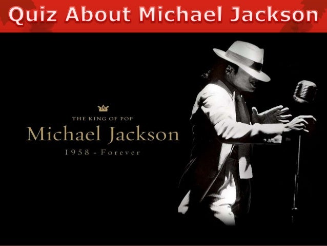 1. Michael was born on..... August 29th 1958 August 1st 1958 November 11th 1960 December 11th 1981