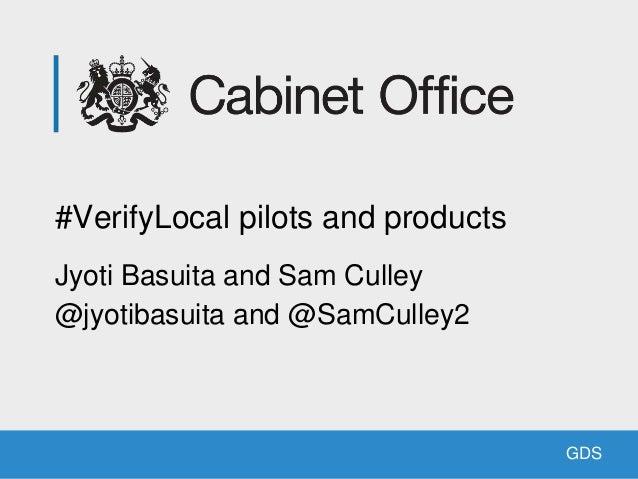 GDSGDS #VerifyLocal pilots and products Jyoti Basuita and Sam Culley @jyotibasuita and @SamCulley2