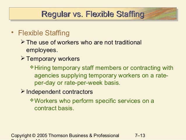 regular vs flexible staffing The advantages & disadvantages of flexible staffing flexible staffing is a form of employment that includes temporary, contract and on-call jobs some disadvantages of flexible staffing.