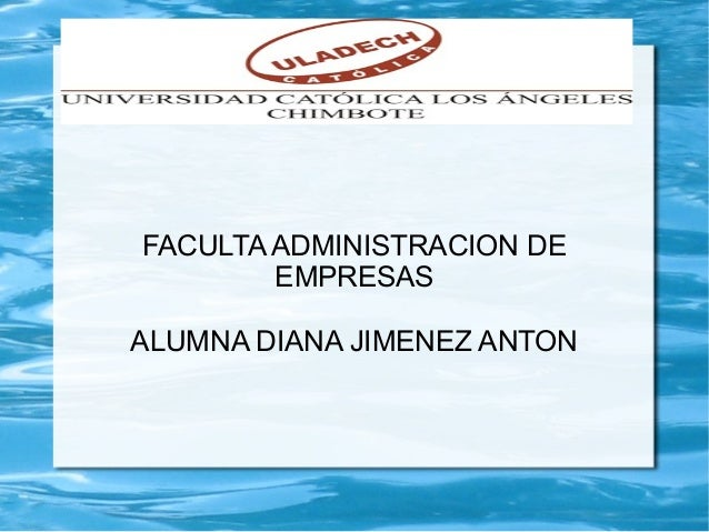 FACULTA ADMINISTRACION DE EMPRESAS ALUMNA DIANA JIMENEZ ANTON