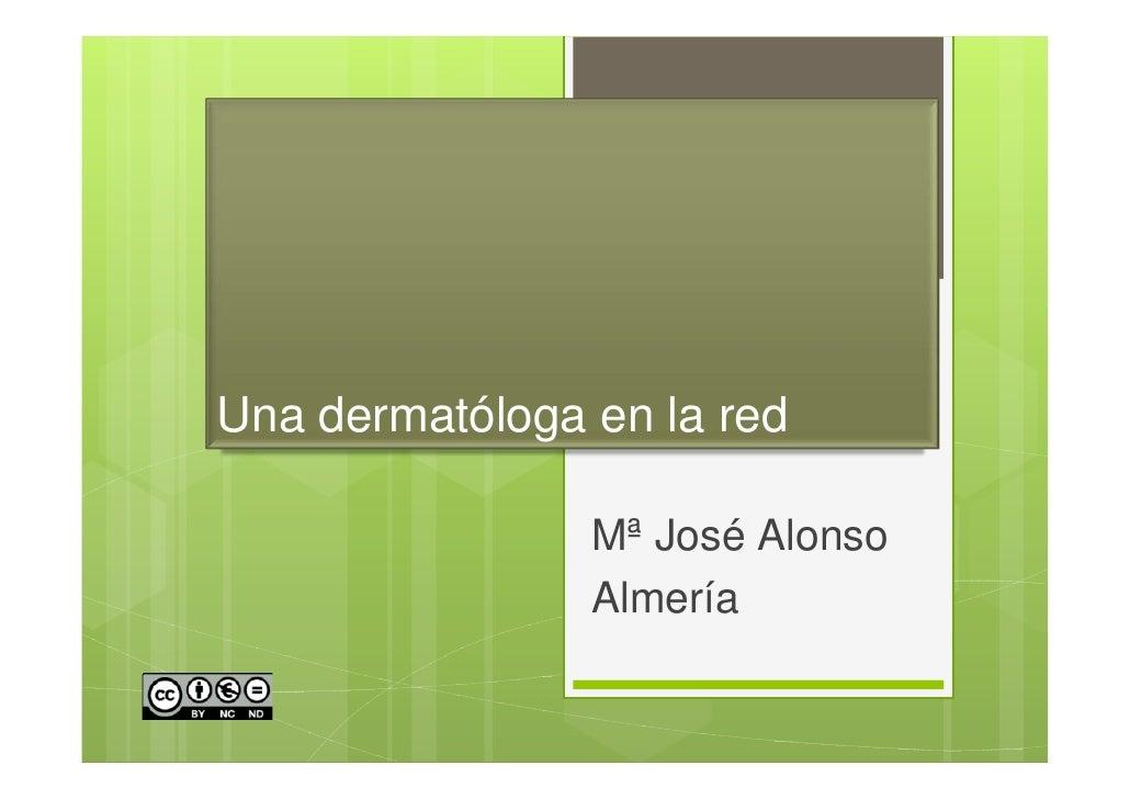 Una dermatóloga en la red                Mª José Alonso                Almería