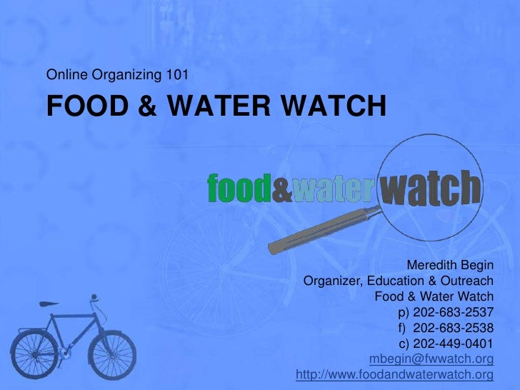 Online Organizing 101FOOD & WATER WATCH                                           Meredith Begin                         O...