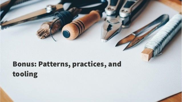 @danielbryantuk 35 Bonus: Patterns, practices, and tooling
