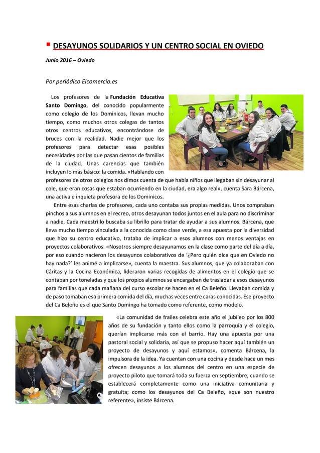 ▪ DESAYUNOS SOLIDARIOS Y UN CENTRO SOCIAL EN OVIEDO Junio 2016 – Oviedo Por periódico Elcomercio.es Los profesores de la F...