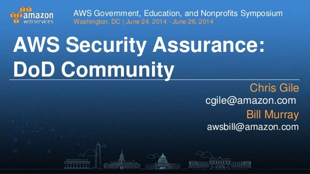 AWS Government, Education, and Nonprofits Symposium Washington, DC   June 24, 2014 - June 26, 2014 AWS Government, Educati...