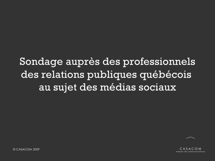 Sondage auprès des professionnels des relations publiques québécois  au sujet des médias sociaux