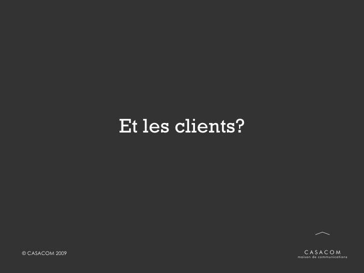 Et les clients?