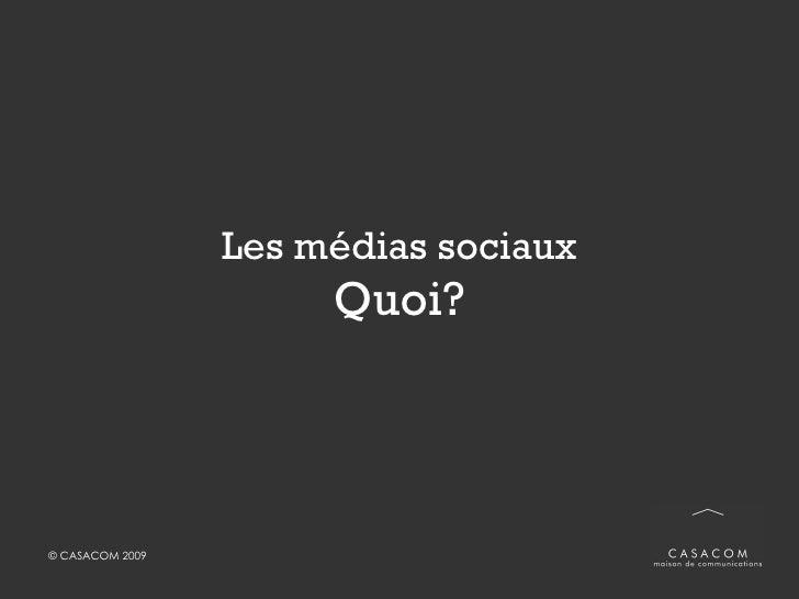 Web 2.0 / médias sociaux ? <ul><li>Plateformes Web qui permettent l'interaction et l'échange d'informations, d'opinions, d...