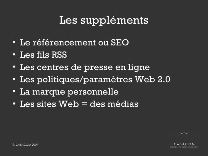Les suppléments <ul><li>Le référencement ou SEO </li></ul><ul><li>Les fils RSS </li></ul><ul><li>Les centres de presse en ...