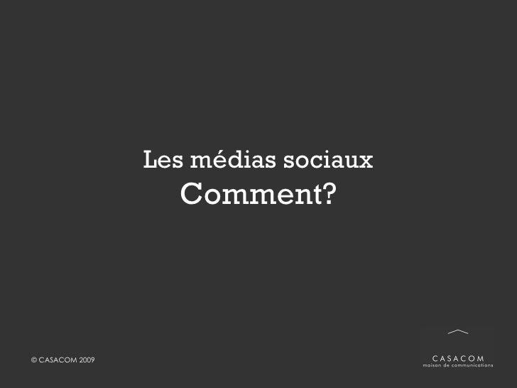 Les médias sociaux Comment?