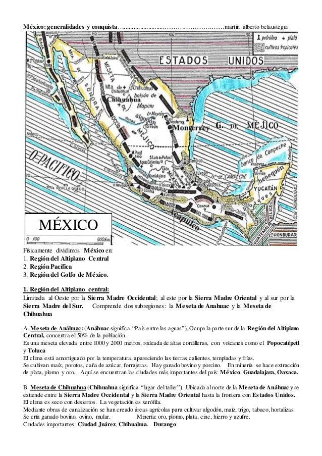 México: generalidades y conquista….........................………………….……martin alberto belaustegui Físicamente dividimos Méxi...