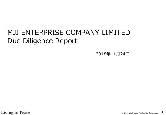 © Living in Peace, All Rights Reserved. MJI ENTERPRISE COMPANY LIMITED Due Diligence Report 2018年11月24日 1