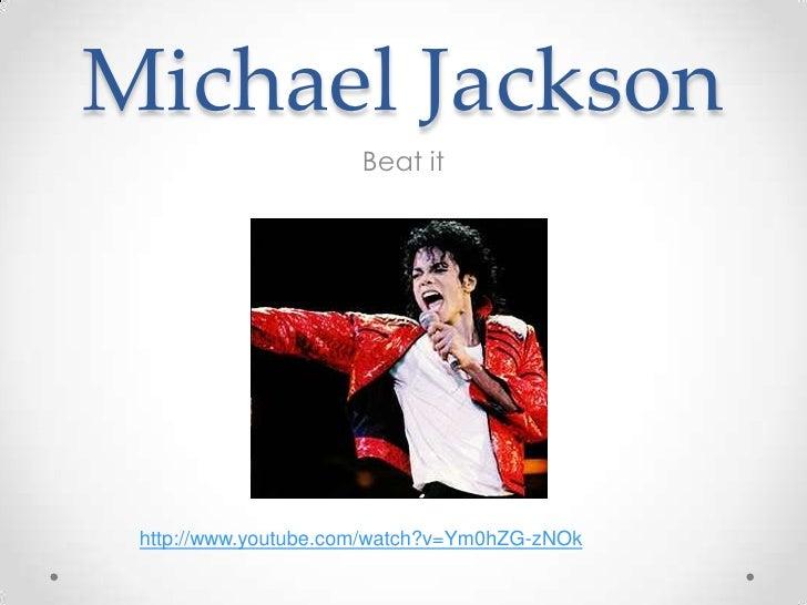 Michael Jackson                      Beat it http://www.youtube.com/watch?v=Ym0hZG-zNOk