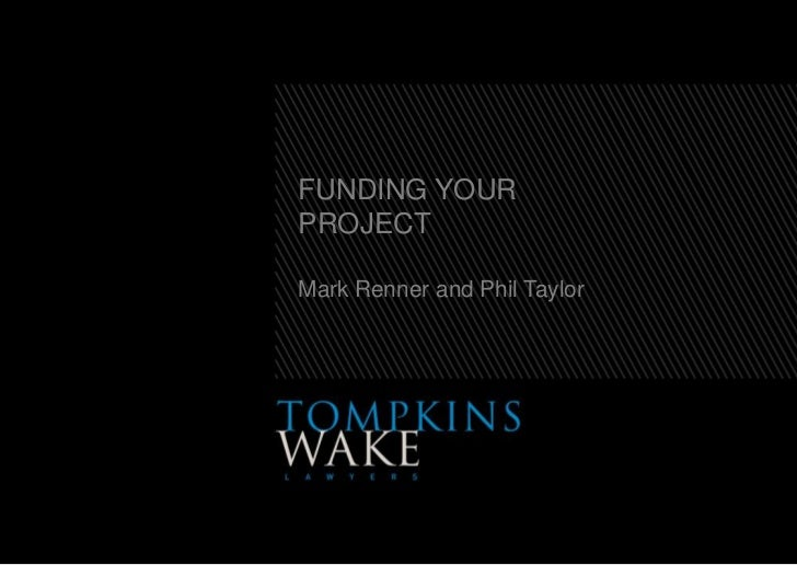 FUNDING YOUR PROJECTMark Renner and Phil Taylor<br />