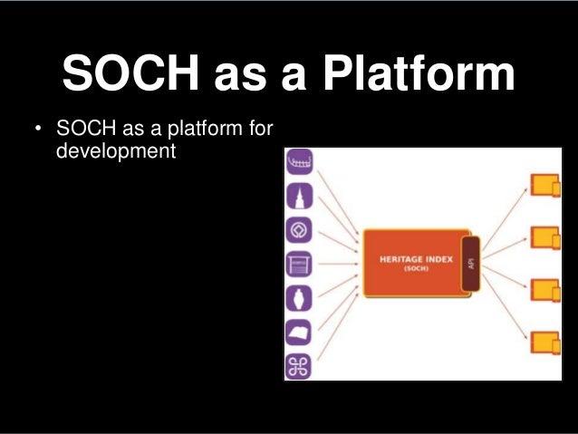 SOCH as a Platform• SOCH as a platform fordevelopment