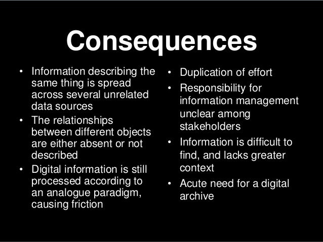 Consequences• Information describing thesame thing is spreadacross several unrelateddata sources• The relationshipsbetween...