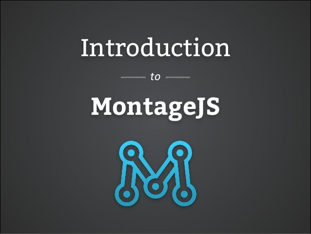 Introduction MontageJS to