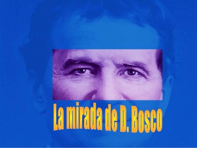 El Señor dio a Don. Bosco una mirada penetrante del mundo que le rodeaba, especialmente del juvenil