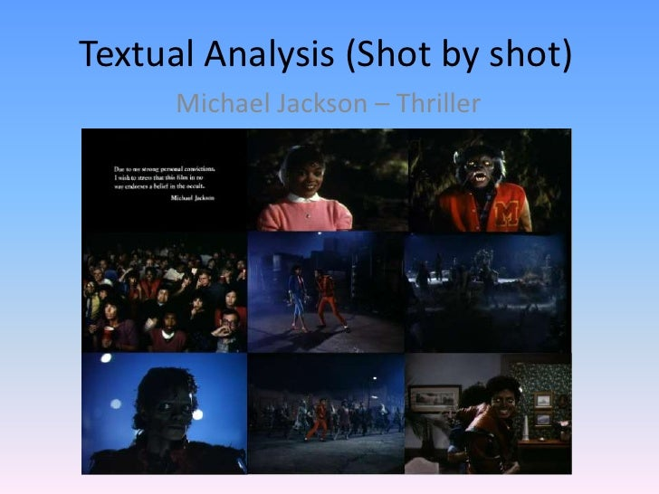 michael jackson thriller analysis At the time of dangerous, michael jackson's universal popularity was on par with pizza and the polio vaccine it was the last time that michael jackson was michael jackson.