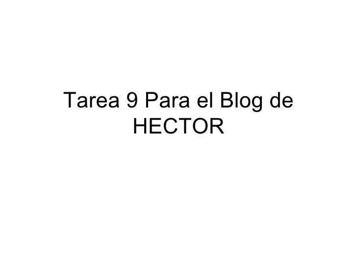 Tarea 9 Para el Blog de HECTOR