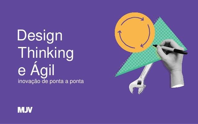 Design inovação de ponta a ponta Thinking e Ágil