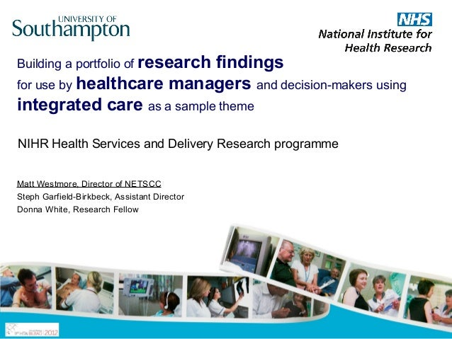 Building a portfolio of research                           findingsfor use by healthcare managers and decision-makers usin...