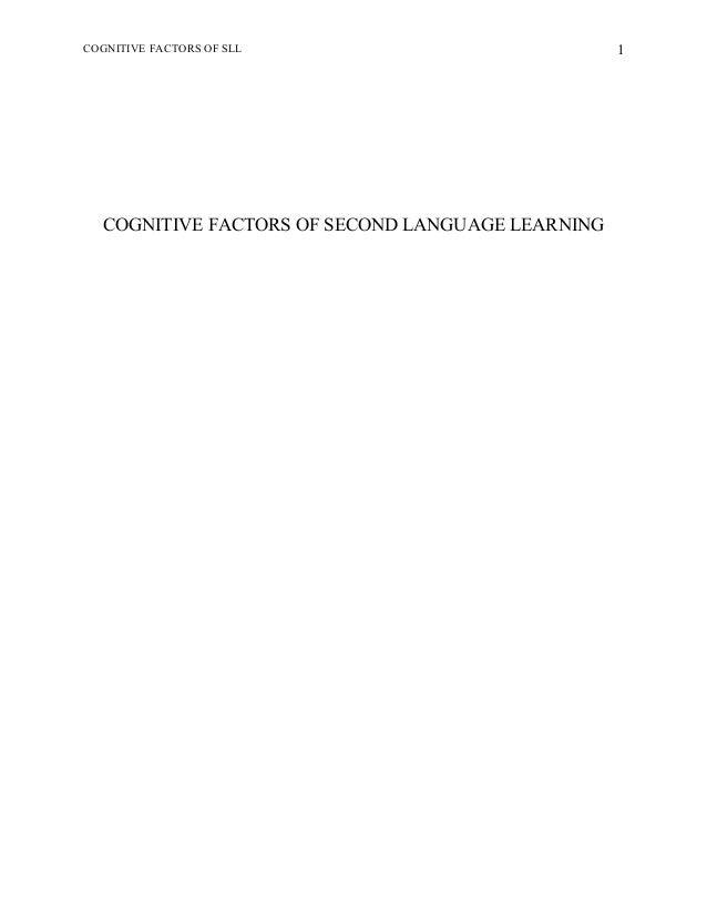 COGNITIVE FACTORS OF SLL COGNITIVE FACTORS OF SECOND LANGUAGE LEARNING 1