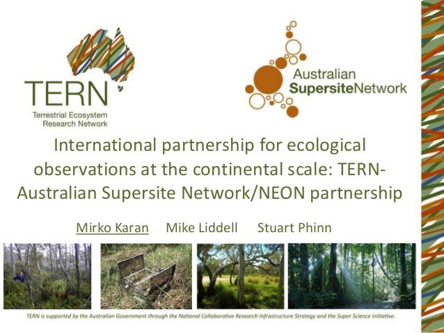 International partnership for ecological observations at the continental scale: TERN- Australian Supersite Network/NEON pa...