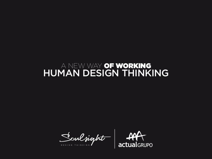 A NEW WAY OF WORKINGHUMAN DESIGN THINKING