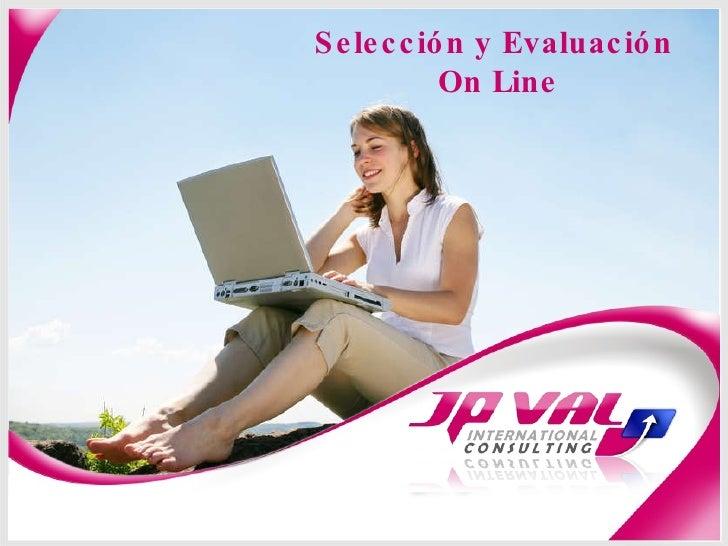 Selección y Evaluación On Line