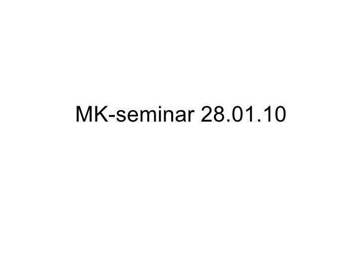 MK-seminar 28.01.10