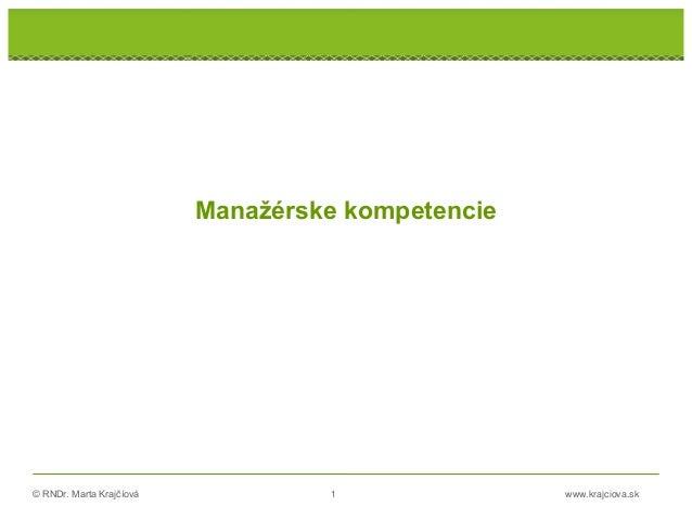 © RNDr. Marta Krajčíová 1 www.krajciova.sk Manažérske kompetencie