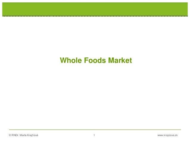© RNDr. Marta Krajčíová 1 www.krajciova.sk Whole Foods Market