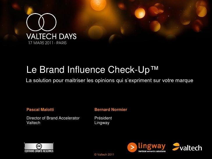 Le Brand Influence Check-Up™La solution pour maitriser les opinions qui s'expriment sur votre marquePascal Malotti        ...
