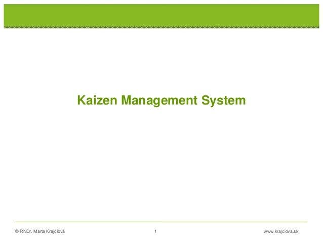 © RNDr. Marta Krajčíová 1 www.krajciova.sk Kaizen Management System