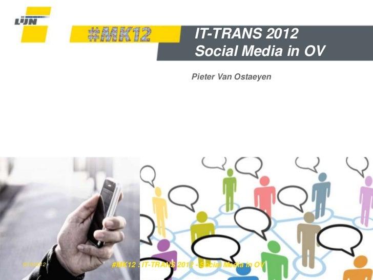 IT-TRANS 2012                                  Social Media in OV                                 Pieter Van Ostaeyen9/10/...