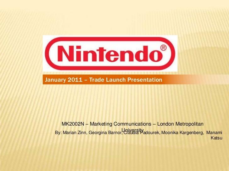 January 2011 – Trade Launch Presentation      MK2002N – Marketing Communications – London Metropolitan                    ...