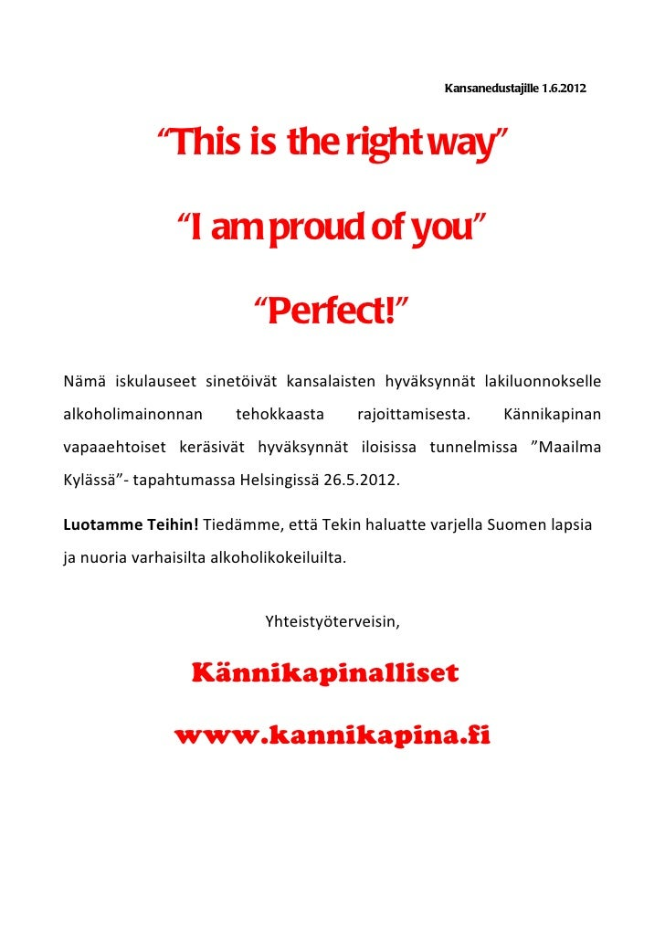 "Kansanedustajille 1.6.2012             ""This is the right way""                ""I am proud of you""                         ..."