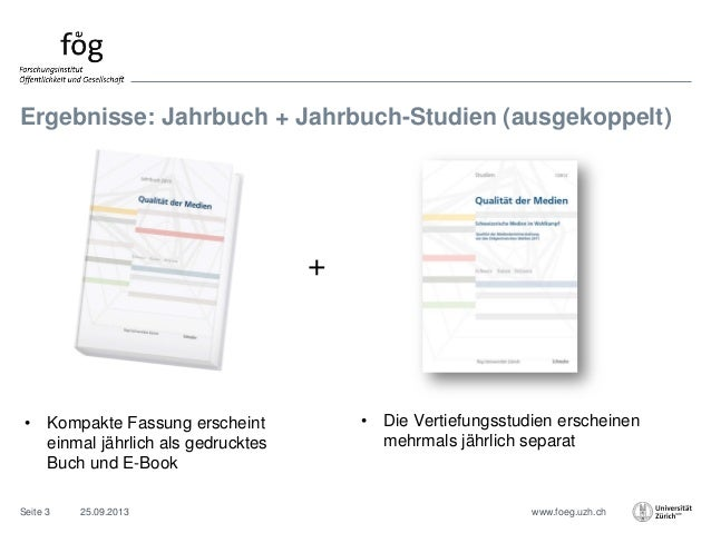 www.foeg.uzh.ch Ergebnisse: Jahrbuch + Jahrbuch-Studien (ausgekoppelt) • Kompakte Fassung erscheint einmal jährlich als ge...