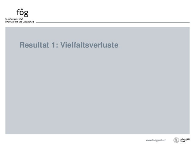www.foeg.uzh.ch Resultat 1: Vielfaltsverluste
