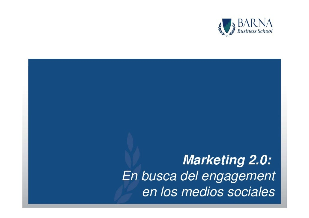 Marketing 2.0: En busca del engagement    en los medios sociales