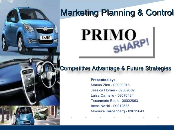 Marketing Planning & ControlCompetitive Advantage & Future Strategies           Presented by:           Marian Zinn - 0900...