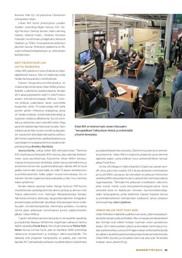 Marika Ahlavuo  Business Park Oy Ltd perustivat Otaniemen toimipisteen tilaan. Urban Mill toimii yhteistyössä useiden muid...