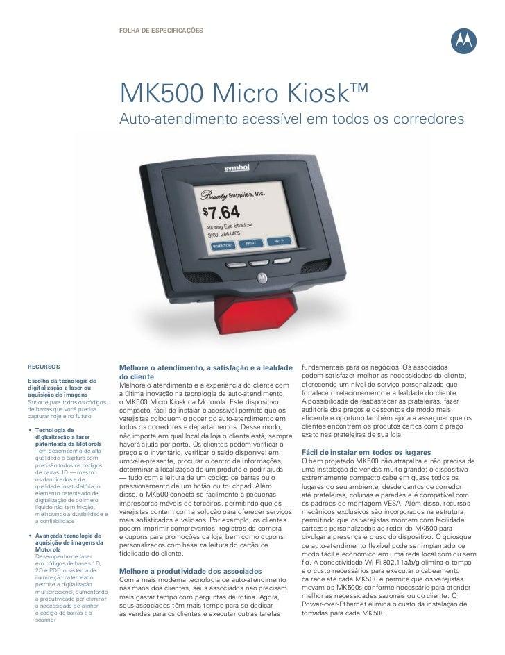 Folha de eSPeCIFICaÇÕeS                                 MK500 Micro Kiosk™                                 Auto-atendiment...