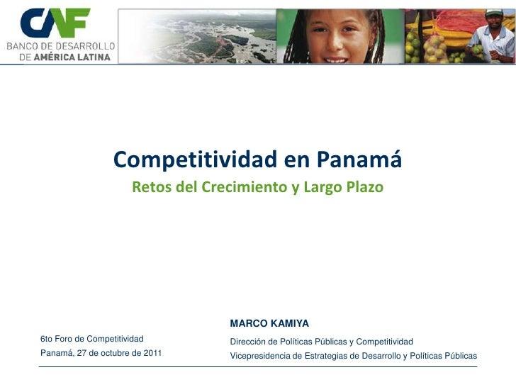 Competitividad en Panamá                       Retos del Crecimiento y Largo Plazo                                    MARC...